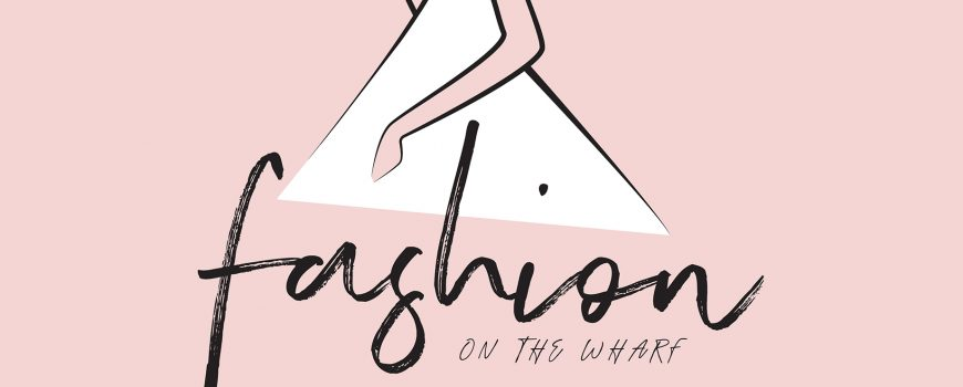 Fashion on The Wharf 020519 invitation - header